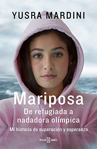 Mariposa: De refugiada a nadadora olímpica. Mi historia de superación y esperanza (Spanish Edition)