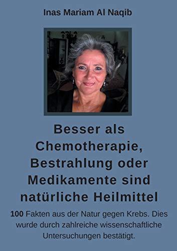 Besser als Chemotherapie, Bestrahlung oder Medikamente sind natürliche Heilmittel: 100 Fakten aus der Natur gegen Krebs. Dies wurde durch ... Sie Zivilisationskrankheiten keine Chance.