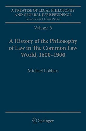A Treatise of Legal Philosophy and General Jurisprudence: Volume 8: A History of the Philosophy of Law in The Common Law World, 1600-1900