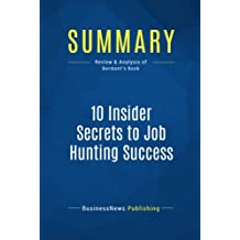 Summary: 10 Insider Secrets to Job Hunting Success: Review and Analysis of Bermont's Book