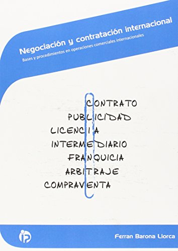 Negociación y contratación internacional: Bases y procedimientos en operaciones comerciales internacionales (Comercio y marketing) por Ferrán Barona Llorca