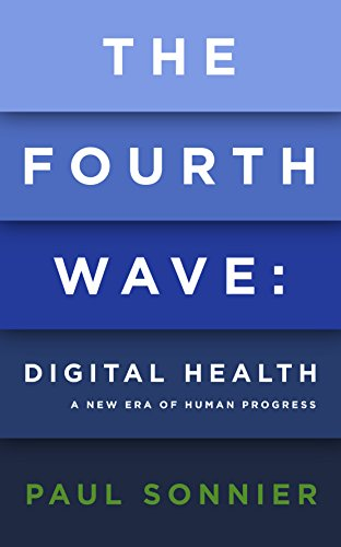 The Fourth Wave: Digital Health