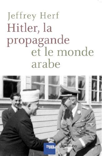 Hitler, la propagande et le monde arabe par Jeffrey Herf