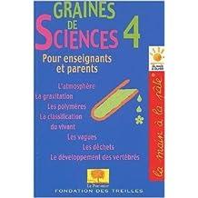 Graines de sciences, tome 4 de Jean-Marie Bouchard,Pierre Léna ( 26 août 2002 )