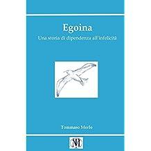 Egoina: Storia di dipendenza all'infelicità
