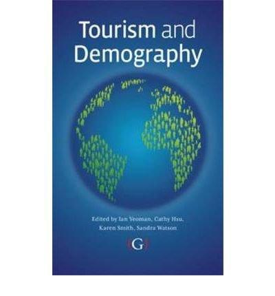 [(Tourism and Demography )] [Author: Ian Yeoman] [Nov-2010]