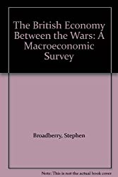The British Economy between the Wars: A Macroeconomic Survey