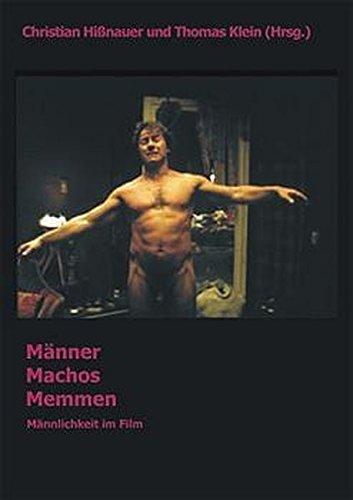 Männer - Machos - Memmen: Männlichkeit im Film