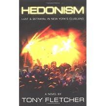 Hedonism: A Novel by Tony Fletcher (2003-07-21)