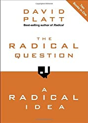 The Radical Question and A Radical Idea by David Platt (2012-10-02)
