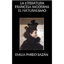 LA LITERATURA FRANCESA MODERNA. EL NATURALISMO