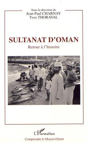 Sultanat d'Oman : Retour à l'histoire par Collectif