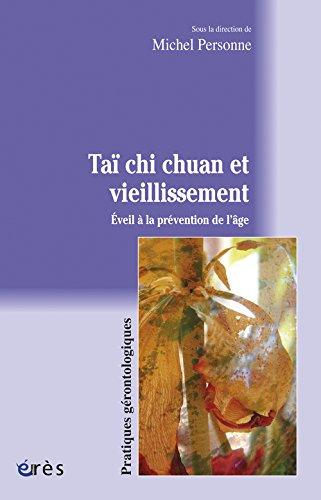 Taï chi chuan et vieillissement : Eveil à la prévention de l'âge par Michel Personne, Gilles Bernard, Manuel Cerioli, Joël Fournier