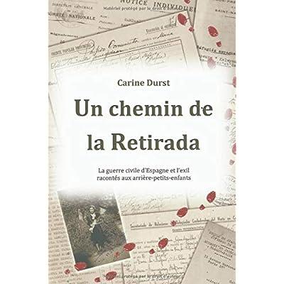 Un chemin de la Retirada: La guerre civile d'Espagne et l'exil racontés aux arrière-petits-enfants