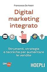 Digital Marketing integrato: Strumenti, strategie e tecniche per aumentare le vendite