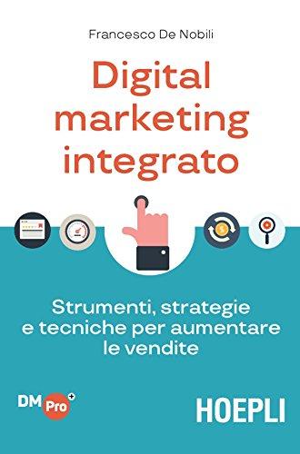 Digital Marketing integrato: Strumenti,