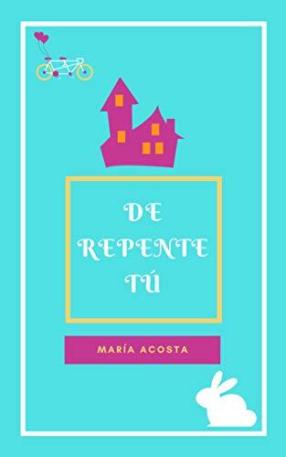 De Repente Tú por María Acosta