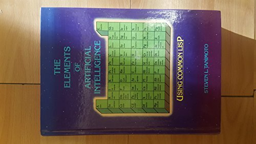 The Elements of Artificial Intelligence: Using Common LISP (Principles of Computer Science Series) por S. Tanimoto