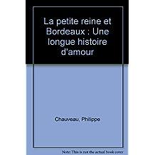 La petite reine et Bordeaux : Une longue histoire d'amour
