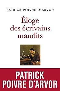 Éloge des écrivains maudits par Patrick Poivre d'Arvor