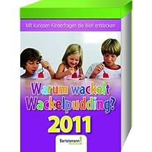 Kalender Warum wackelt Wackelpudding 2011