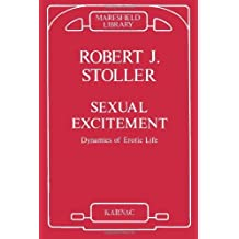 Sexual Excitement: Dynamics of Erotic Life (Maresfield Library) by Robert J. Stoller (1986-06-01)