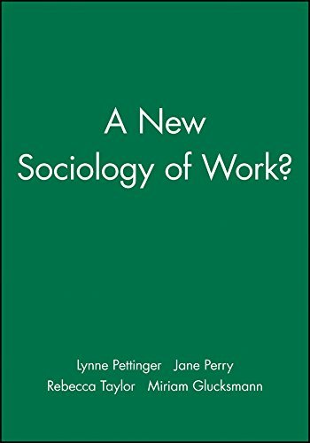 A New Sociology of Work? (Sociological Review Monographs) (2006-02-28)