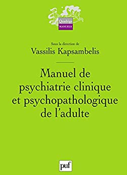 Manuel de psychiatrie clinique et psychopathologique de l'adulte (Quadrige)