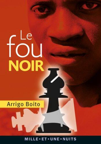 Le Fou noir par Arrigo Boito