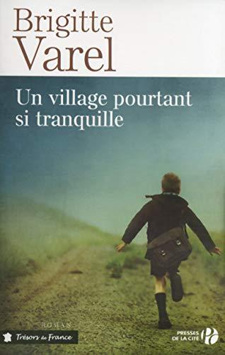 Un village pourtant si tranquille par Brigitte VAREL