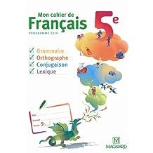 Mon cahier de francais 5e : Cahier élève