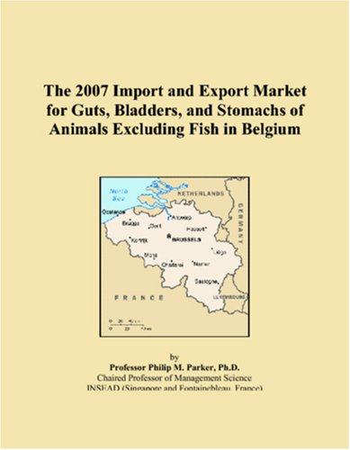 The 2007 Import and Export Market for Guts, Bladders, and Stomachs of Animals Excluding Fish in Belgium