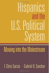 Hispanics and the U.S. Political System: Moving Into the Mainstream by Chris Garcia (2007-07-02) Taschenbuch