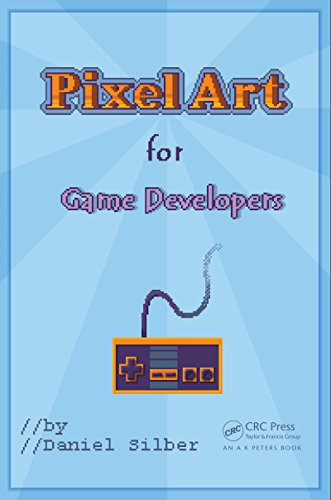 Pixel Art for Game Developers (English Edition)