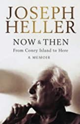 Now And Then: A Memoir: From Coney Island To Here by Joseph Heller (2004-03-01)