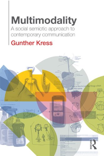 Multimodality: A Social Semiotic Approach to Contemporary Communication (English Edition) por Gunther Kress