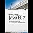 Workshop Java EE 7: Ein praktischer Einstieg in die Java Enterprise Edition mit dem Web Profile