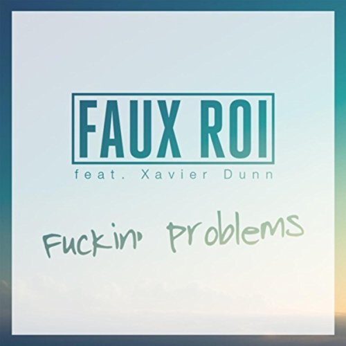 fuckin-problems-explicit-faux-roi-remix