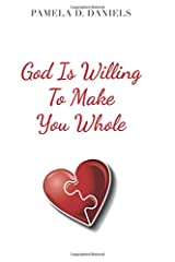God Is Willing To Make You Whole Paperback