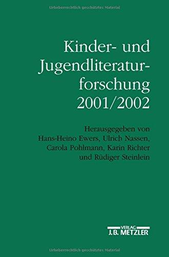 Kinder- und Jugendliteraturforschung 2001/2002: Mit einer Gesamtbibliographie der Veröffentlichungen des Jahres 2001