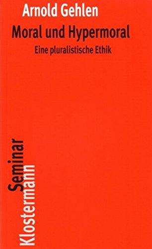 Moral und Hypermoral: Eine pluralistische Ethik (Klostermann RoteReihe, Band 4)