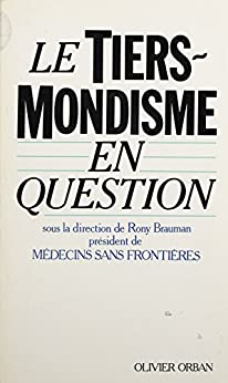 Le Tiers-mondisme en question par [Brauman, Rony]
