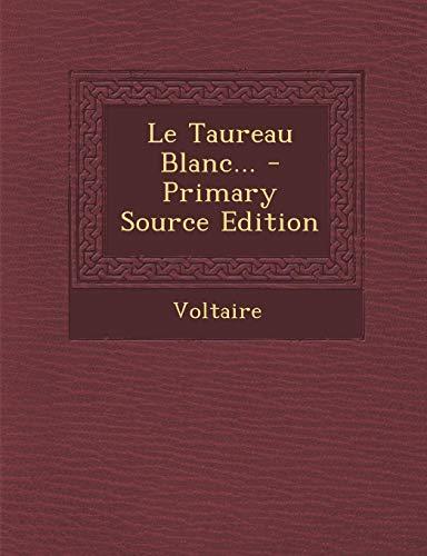 Le Taureau Blanc... - Primary Source Edition PDF Books