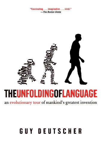 The Unfolding of Language: An Evolutionary Tour of Mankind's Greatest Invention por Guy Deutscher
