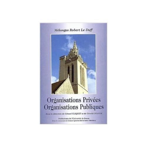 Organisations privées, organisations publiques. Mélanges Robert Le Duff de Gérard Cliquet,Collectif ,Gérald Orange ( 1 septembre 2002 )
