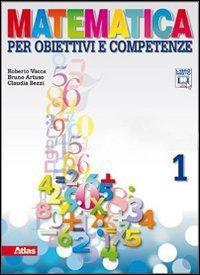 Matematica per obiettivi e competenze. Per la Scuola media. Con espansione online: 1