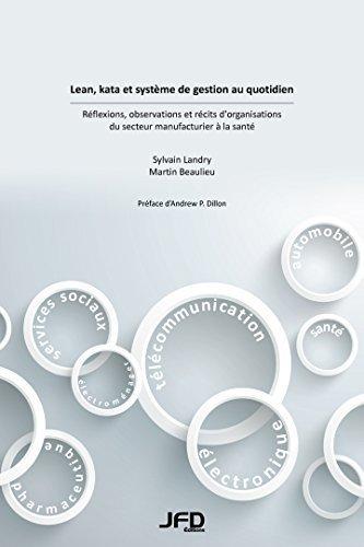 Lean, kata et système de gestion au quotidien – Réflexions, observations et récits d'organisations du secteur manufacturier à la santé