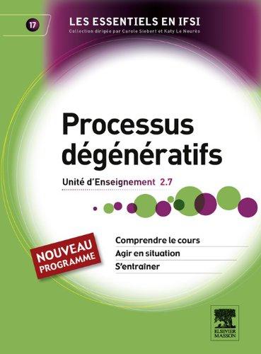Téléchargements gratuits ebook Processus dégénératifs: Unité d'enseignement 2.7 en français PDF