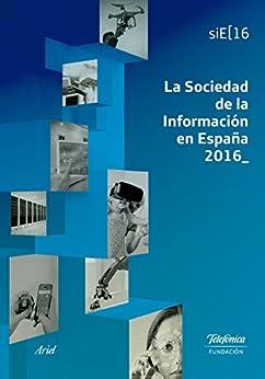 La Sociedad de la Información en España 2016 de [Telefónica, Fundación]