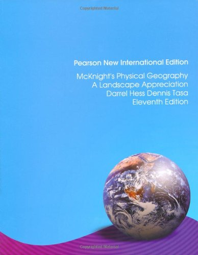 McKnight's Physical Geography: Pearson New International Edition: A Landscape Appreciation